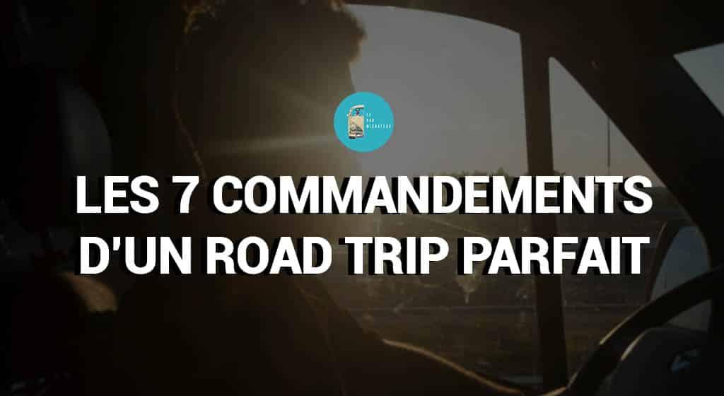 Les 7 commandements d'un road trip parfait