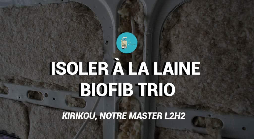 Isoler au biofib trio renault master