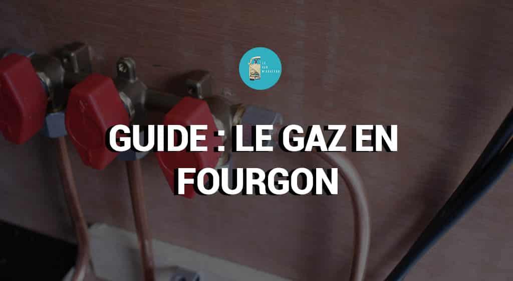 Guide - le gaz en fourgon aménagé