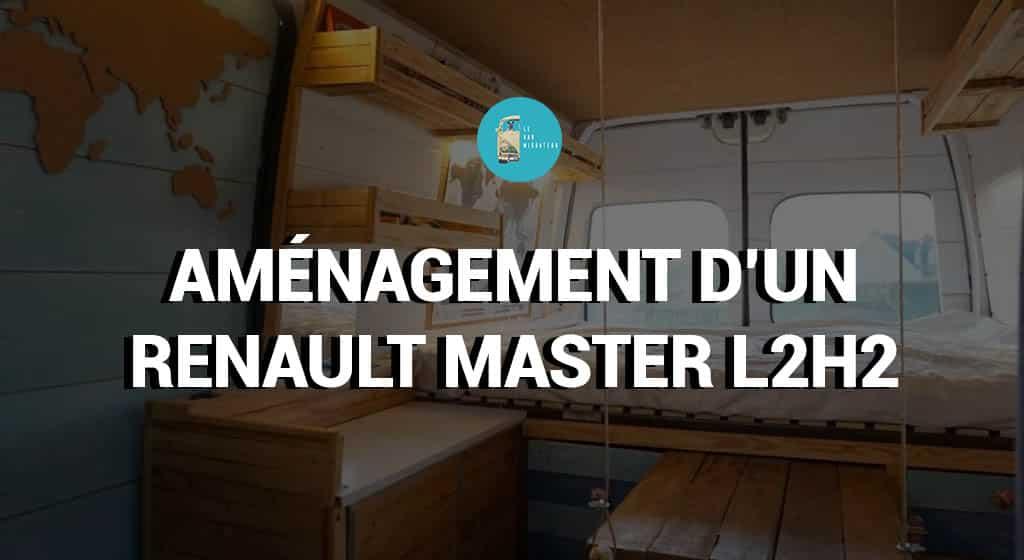 Aménagement d'un Renault Master L2H2