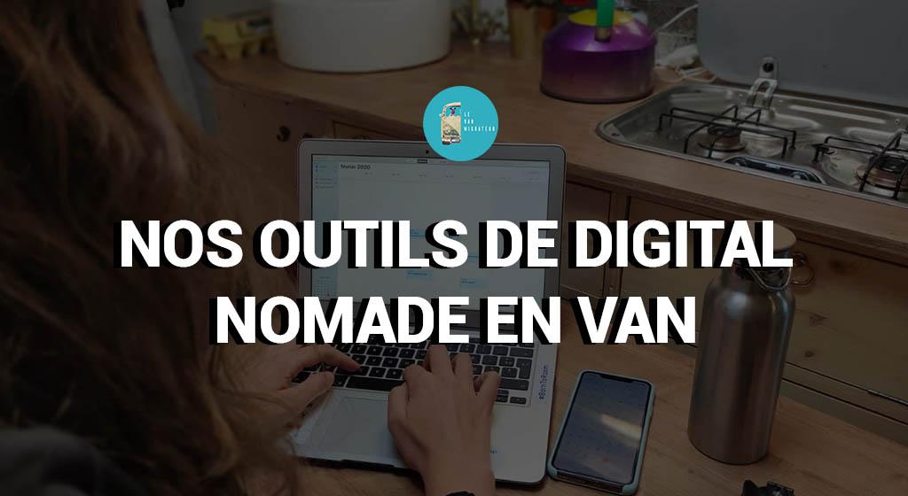 Nos outils de digital nomade en van