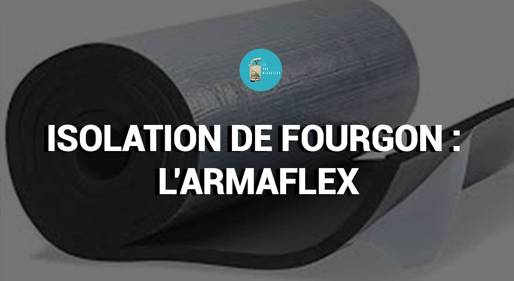 Isolation fourgon armaflex