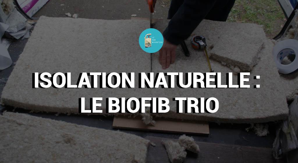 Isolation naturelle du fourgon biofib trio