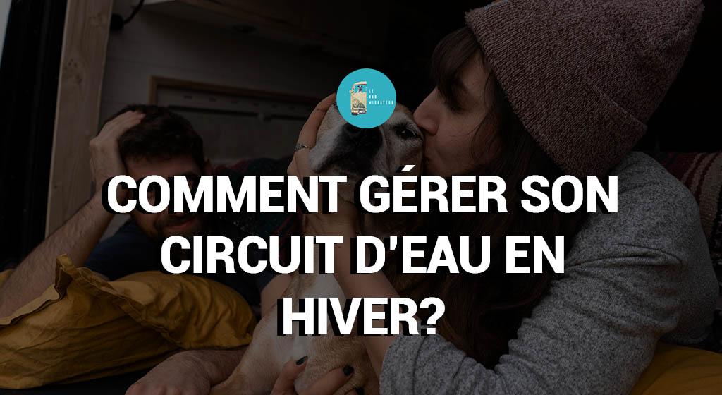 Comment gérer son circuit d'eau?
