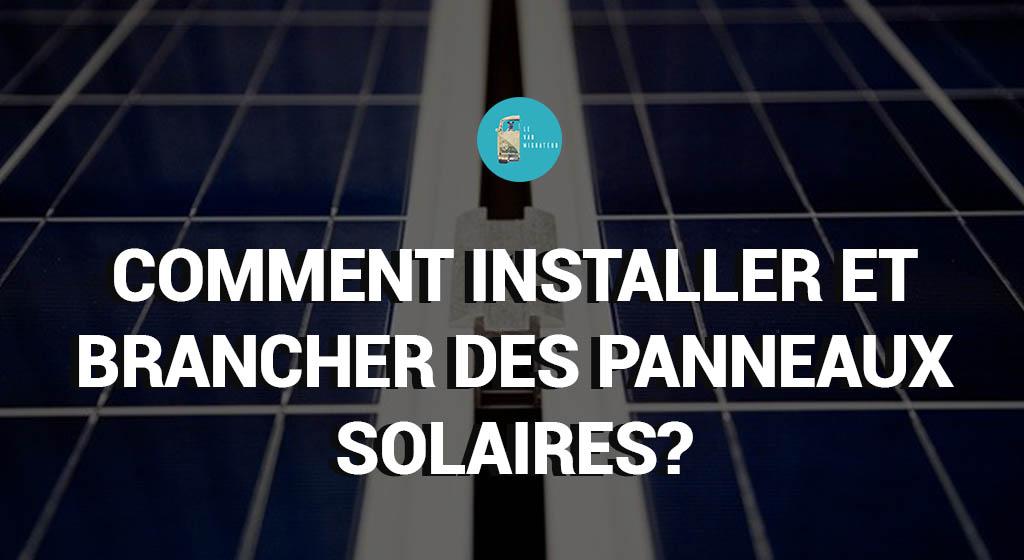 Comment installer et brancher un panneau solaire?